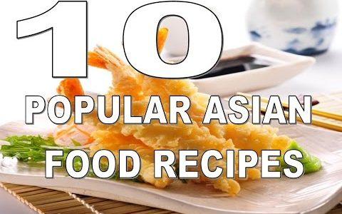 10 Most Popular Asian Food Recipes