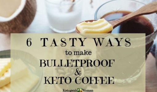 6 Ways to Make Tasty Bulletproof and Keto Coffee