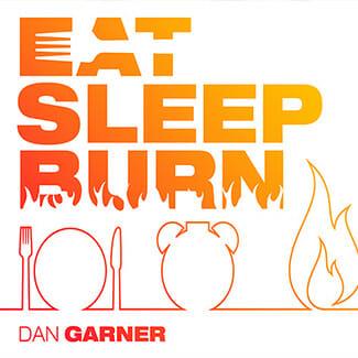 Eat, Sleep, Burn